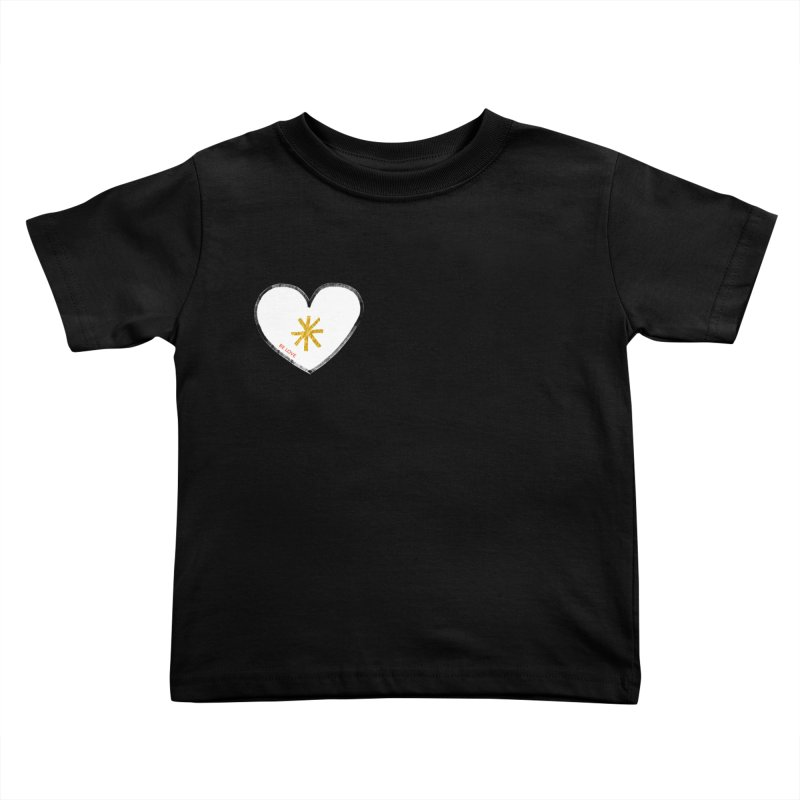 Be Love Kids Toddler T-Shirt by Doodles Invigorate's Artist Shop