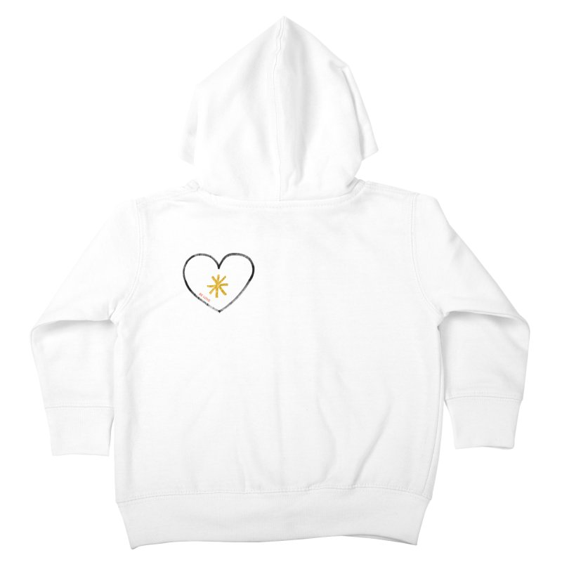 Be Love Kids Toddler Zip-Up Hoody by Doodles Invigorate's Artist Shop