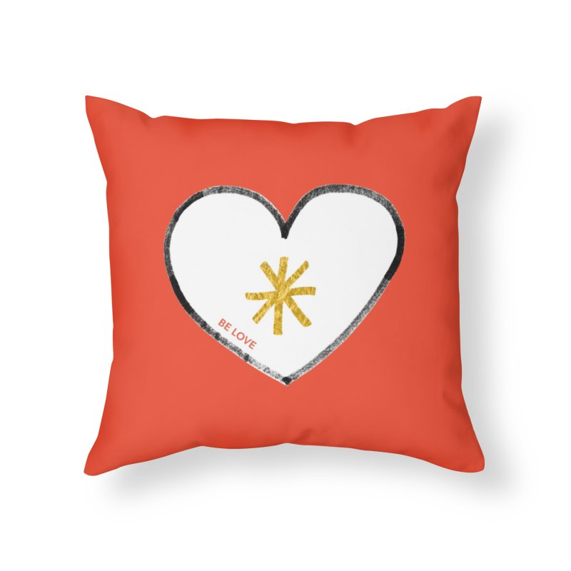 Be Love Home Throw Pillow by Doodles Invigorate's Artist Shop