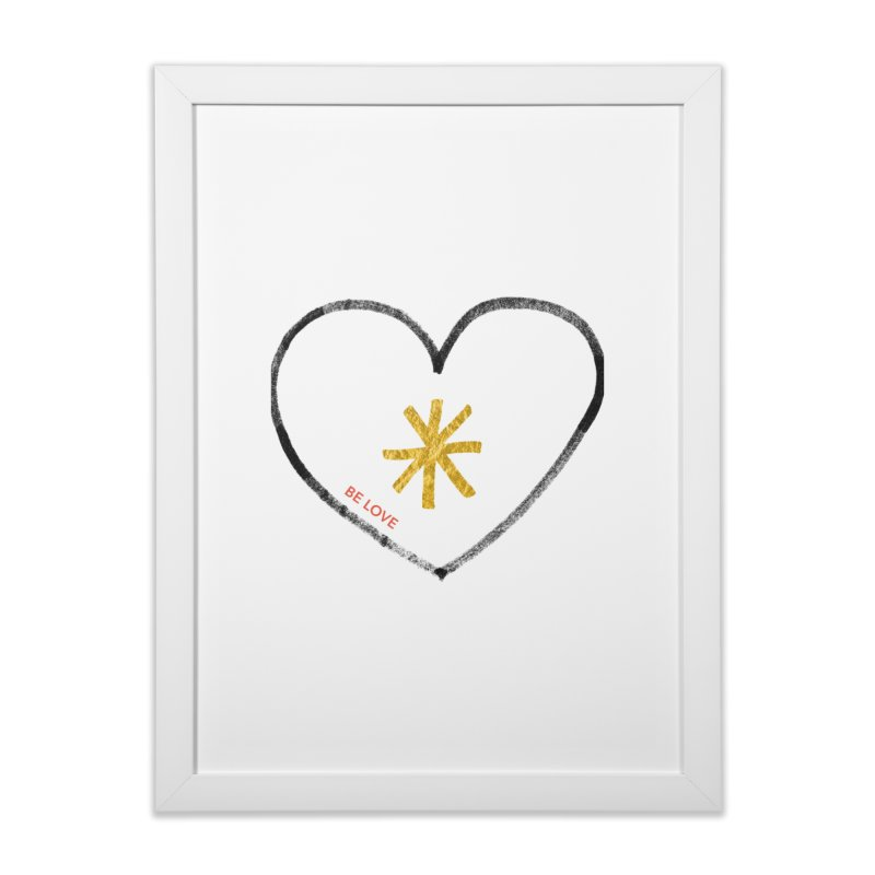 Be Love Home Framed Fine Art Print by Doodles Invigorate's Artist Shop
