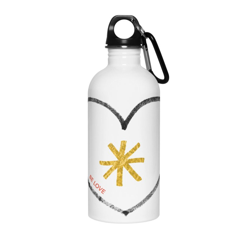 Be Love Accessories Water Bottle by Doodles Invigorate's Artist Shop