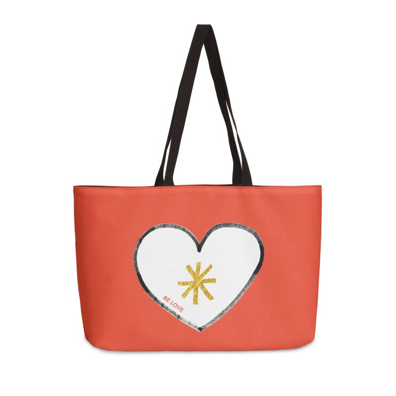Be Love Accessories Weekender Bag Bag by Doodles Invigorate's Artist Shop