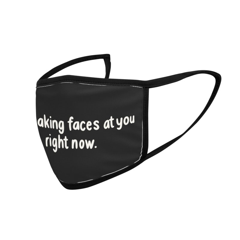 I'm Making Faces Mask Accessories Face Mask by DoodleToots Design Shop