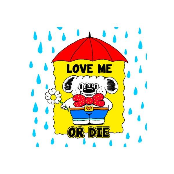 image for LOVE ME OR DIE