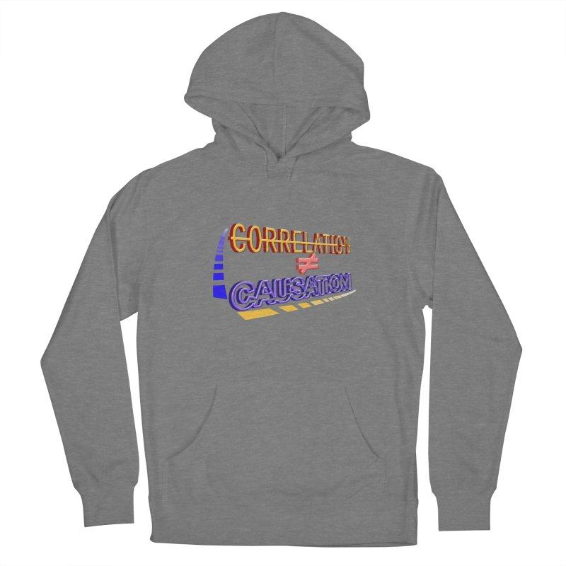 Correlation is not Causation Women's Pullover Hoody by DoomBotics's Artist Shop