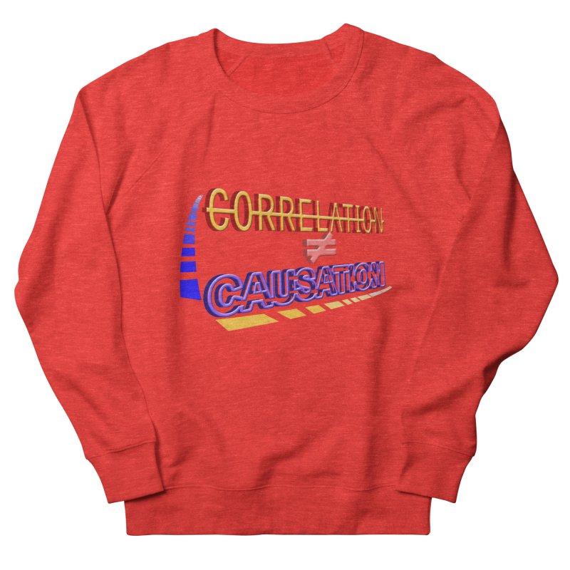 Correlation is not Causation Women's Sweatshirt by DoomBotics's Artist Shop