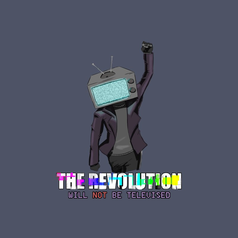 The Revolution Will Not Be Televised Home Mounted Acrylic Print by DoomBotics's Artist Shop
