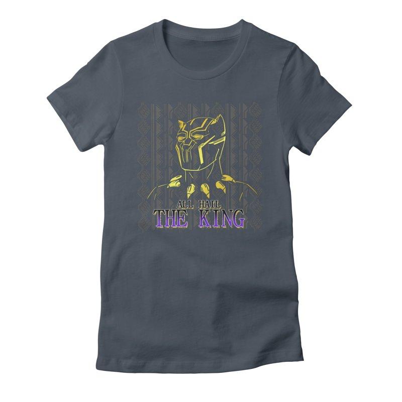 All Hail The King Women's T-Shirt by DoomBotics's Artist Shop