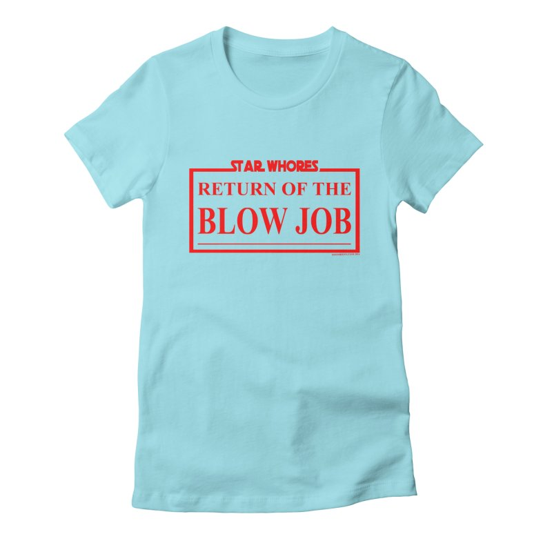 Return of the blow job Women's T-Shirt by doombxny's Artist Shop