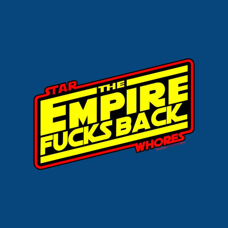 The empire fucks back Men's T-Shirt by doombxny's Artist Shop