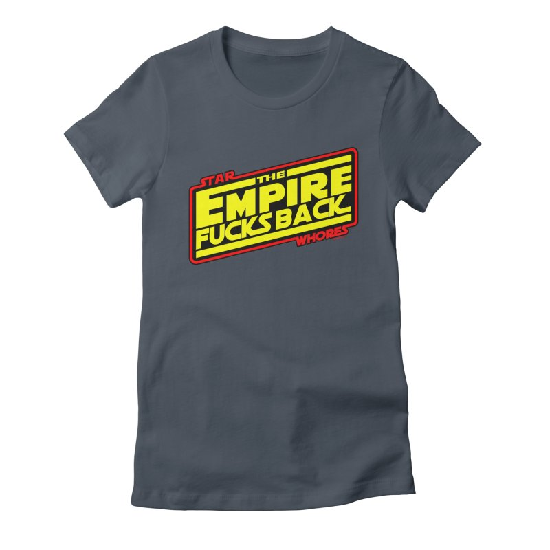 The empire fucks back Women's Fitted T-Shirt by doombxny's Artist Shop
