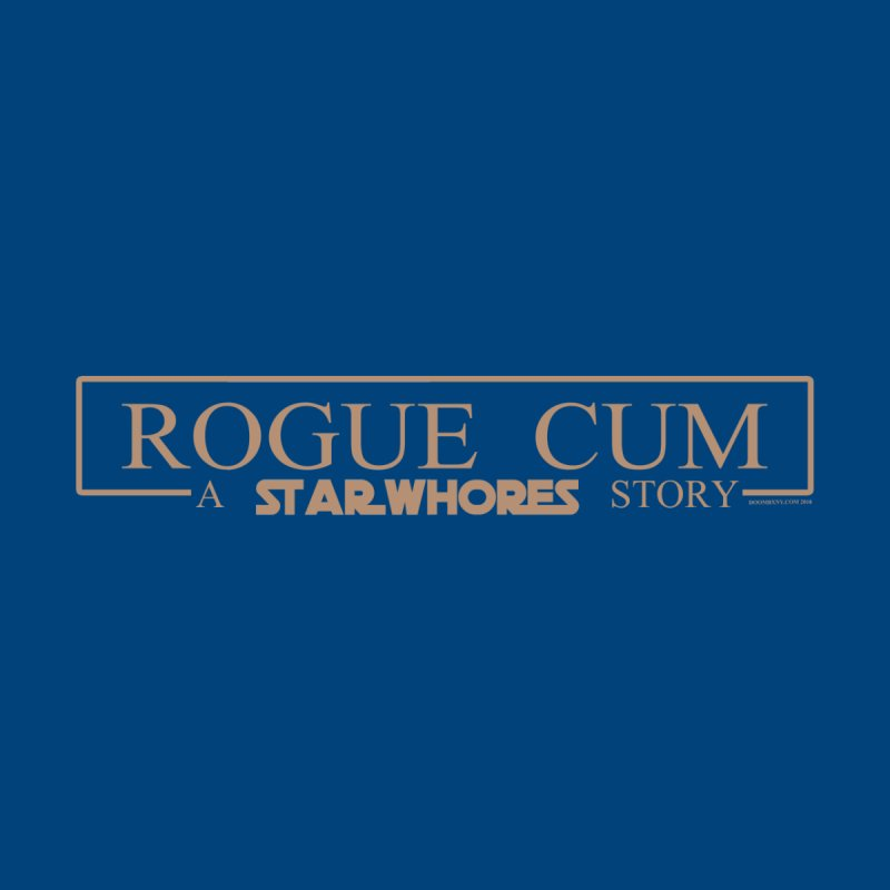 Rogue Cum Women's T-Shirt by doombxny's Artist Shop