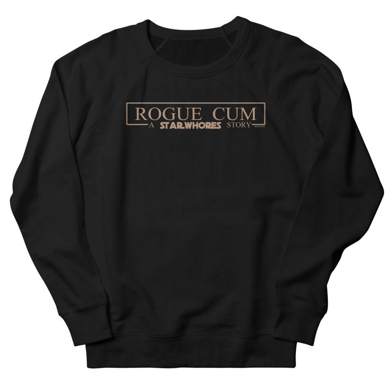 Rogue Cum Women's Sweatshirt by doombxny's Artist Shop