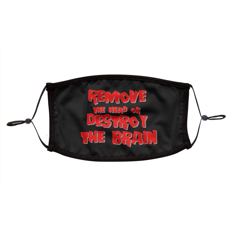 Remove the head or destroy the brain Accessories Face Mask by doombxny's Artist Shop