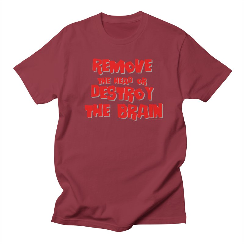 Remove the head or destroy the brain Men's T-Shirt by doombxny's Artist Shop
