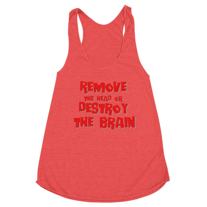 Remove the head or destroy the brain Women's Tank by doombxny's Artist Shop