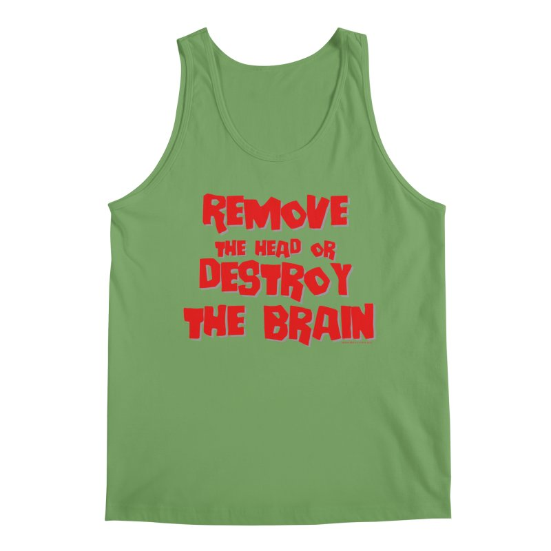 Remove the head or destroy the brain Men's Tank by doombxny's Artist Shop