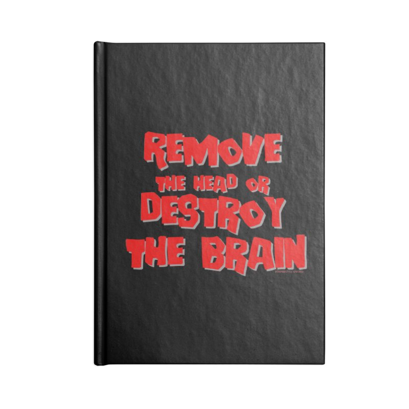 Remove the head or destroy the brain Accessories Notebook by doombxny's Artist Shop