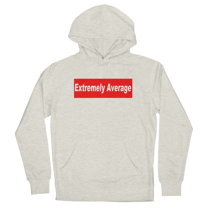 Extremely Average Women's French Terry Pullover Hoody by doombxny's Artist Shop