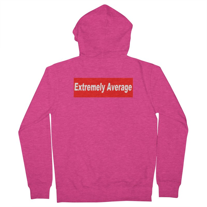 Extremely Average Women's French Terry Zip-Up Hoody by doombxny's Artist Shop