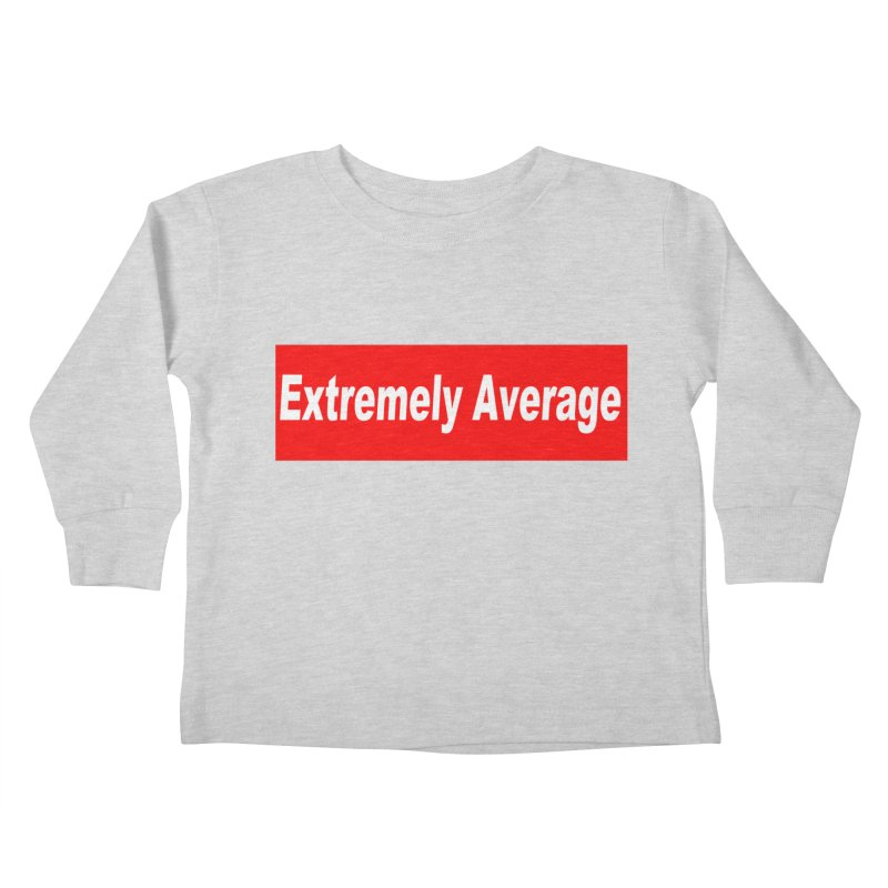 Extremely Average Kids Toddler Longsleeve T-Shirt by doombxny's Artist Shop