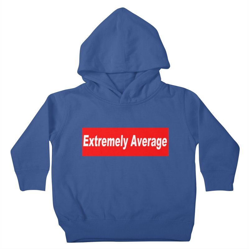 Extremely Average Kids Toddler Pullover Hoody by doombxny's Artist Shop