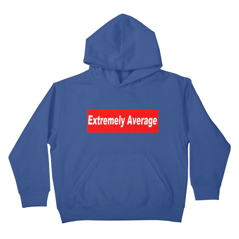 Extremely Average Kids Pullover Hoody by doombxny's Artist Shop