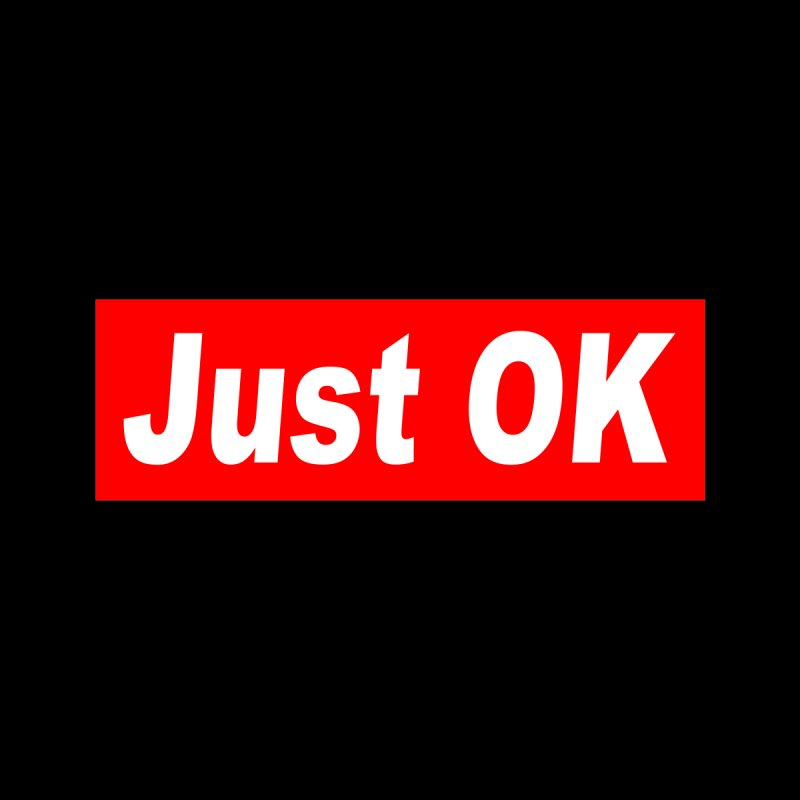 Just OK Men's Tank by doombxny's Artist Shop