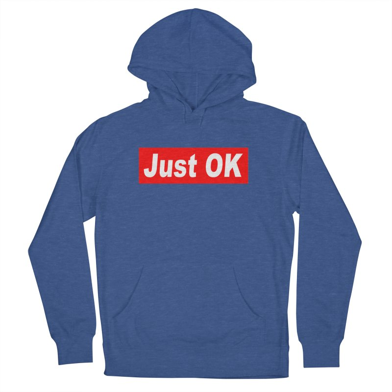 Just OK Women's French Terry Pullover Hoody by doombxny's Artist Shop