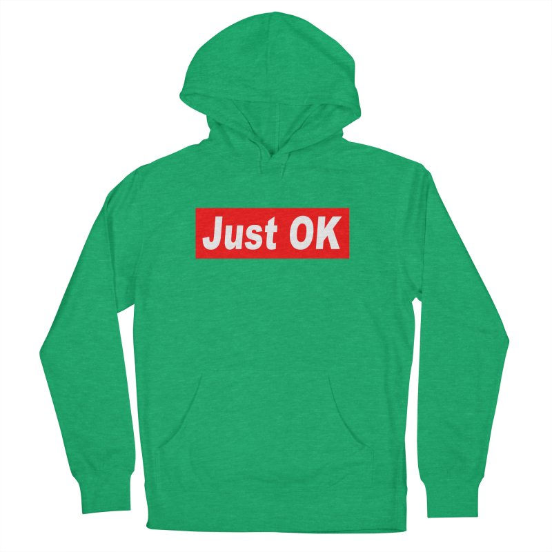 Just OK Men's French Terry Pullover Hoody by doombxny's Artist Shop