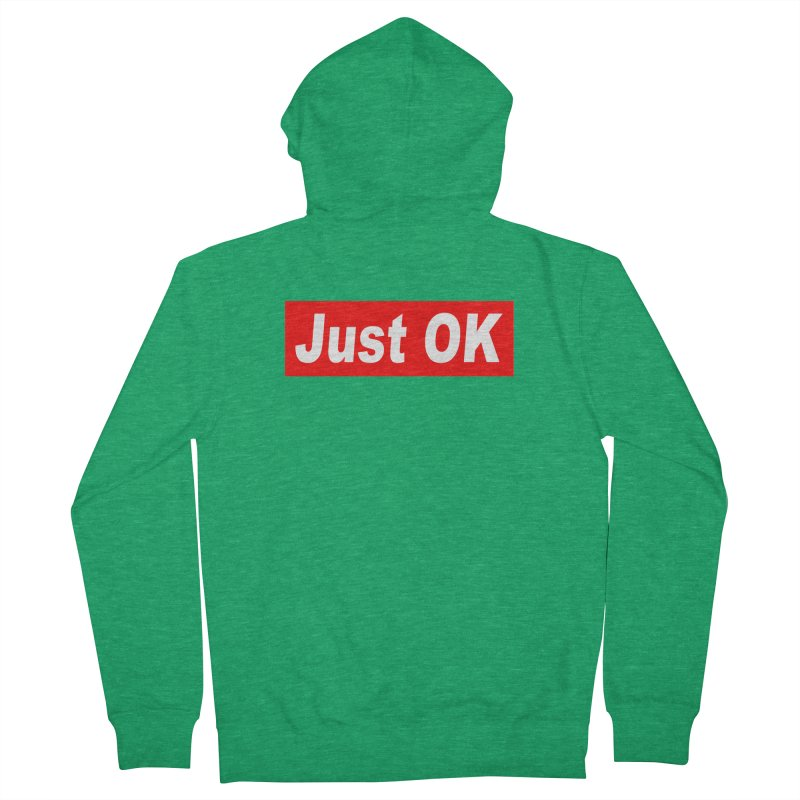 Just OK Men's Zip-Up Hoody by doombxny's Artist Shop