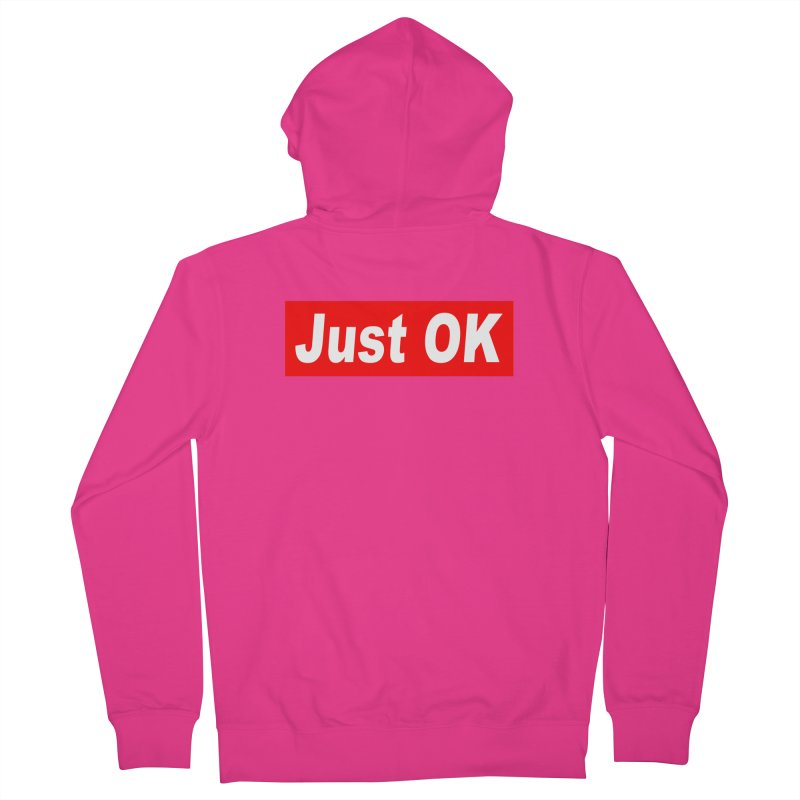 Just OK Men's French Terry Zip-Up Hoody by doombxny's Artist Shop