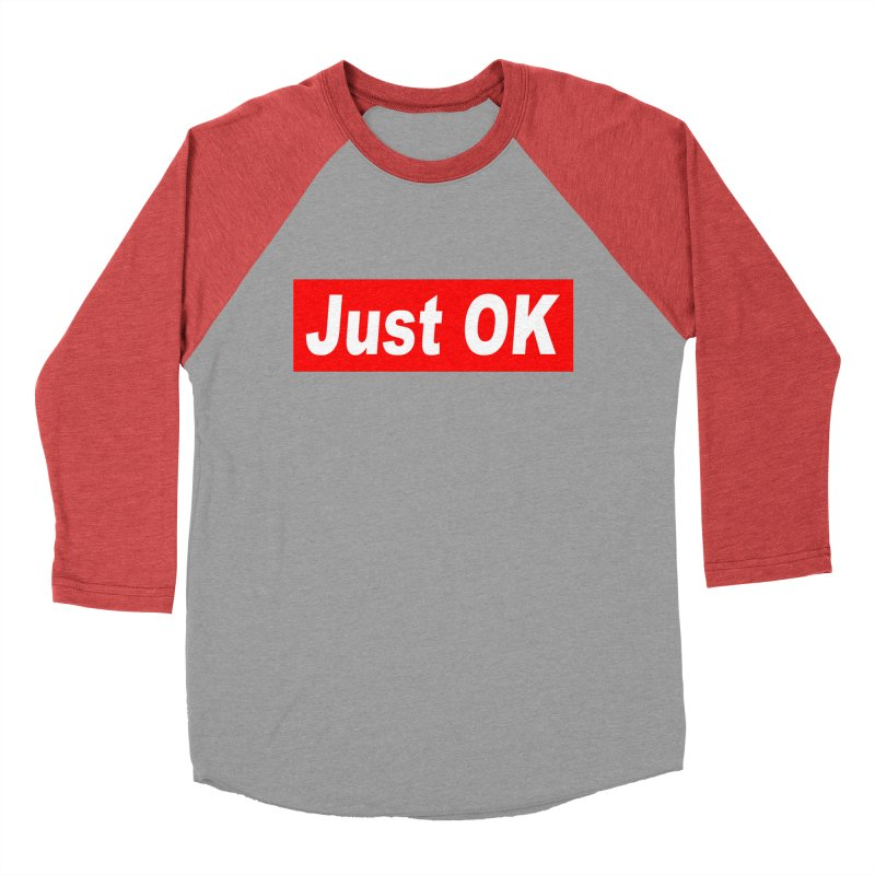 Just OK Women's Baseball Triblend Longsleeve T-Shirt by doombxny's Artist Shop