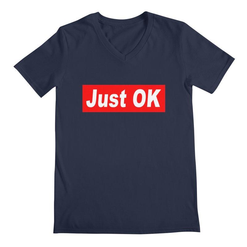 Just OK Men's Regular V-Neck by doombxny's Artist Shop