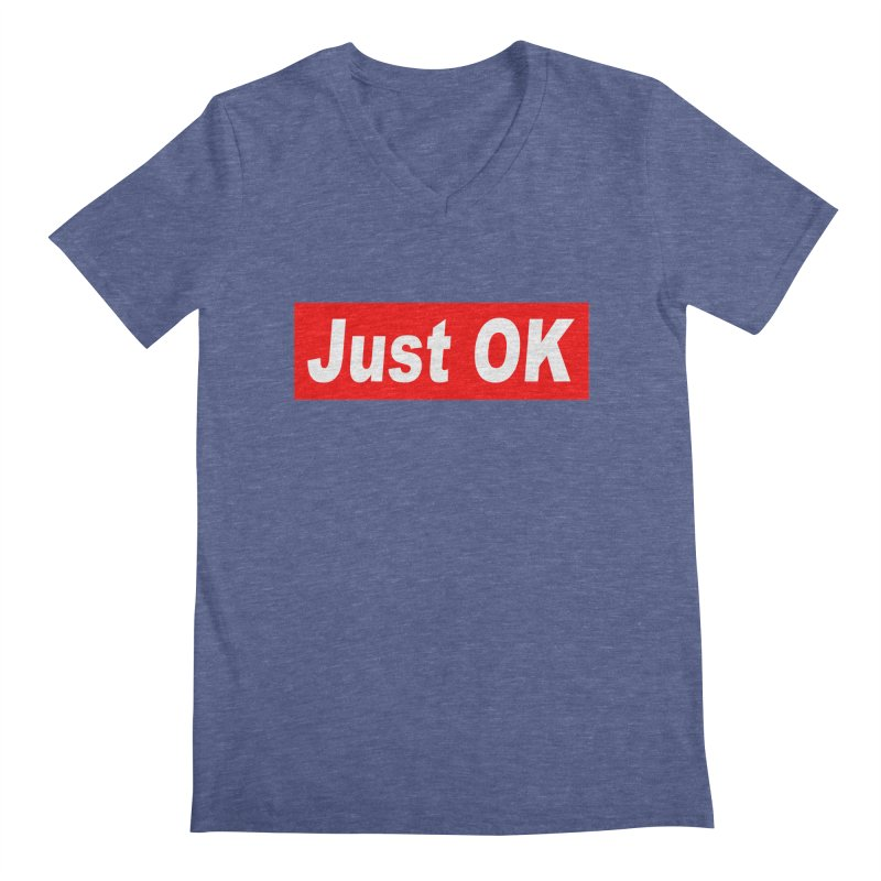 Just OK Men's V-Neck by doombxny's Artist Shop