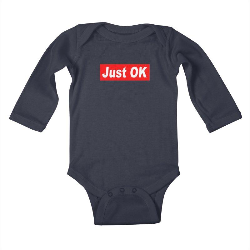 Just OK Kids Baby Longsleeve Bodysuit by doombxny's Artist Shop