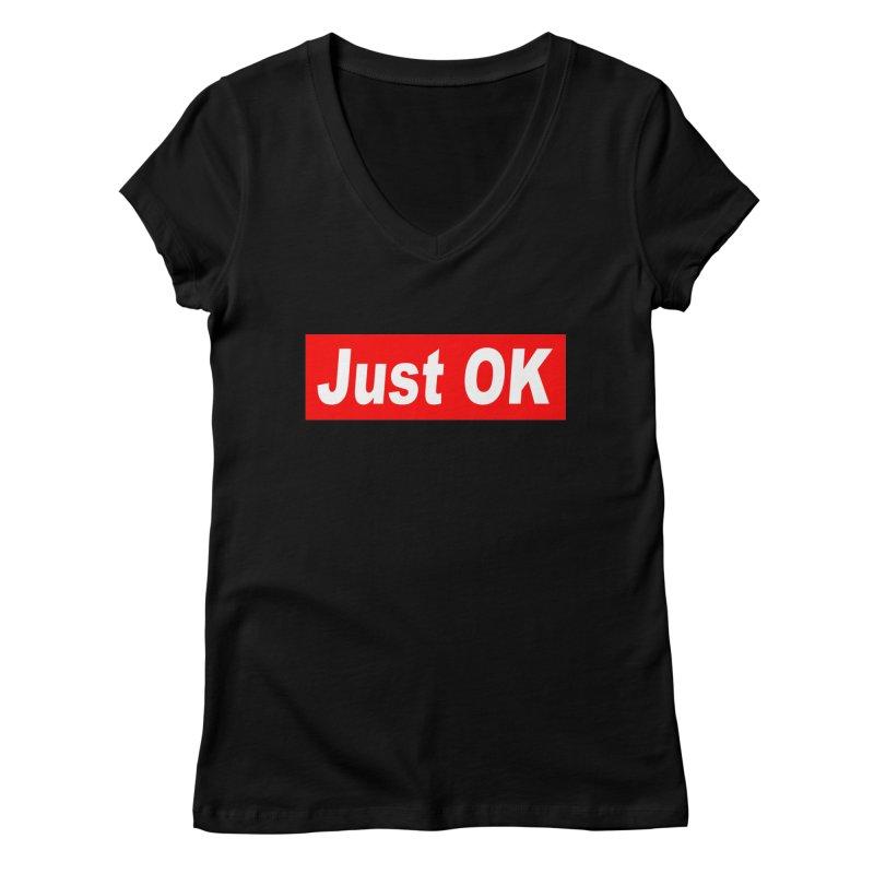 Just OK Women's V-Neck by doombxny's Artist Shop