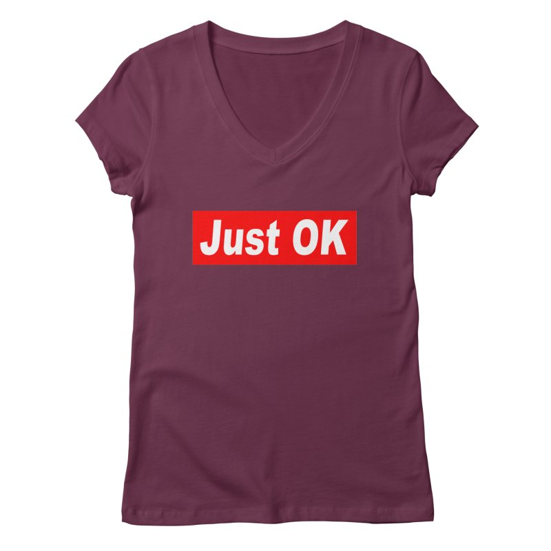 Just OK Women's Regular V-Neck by doombxny's Artist Shop