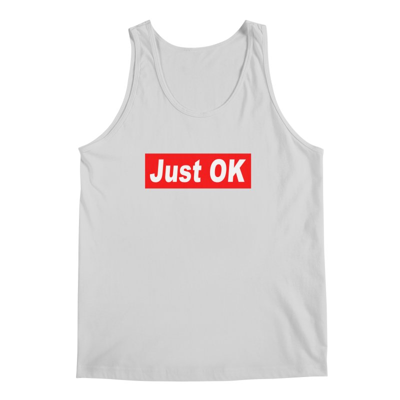 Just OK Men's Regular Tank by doombxny's Artist Shop