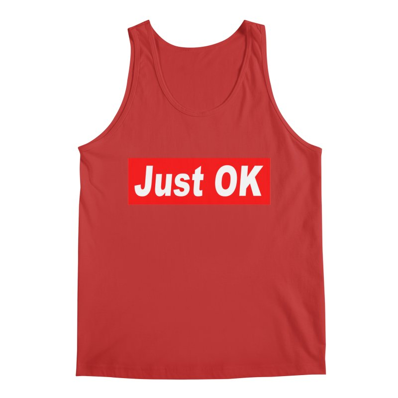Just OK Men's Regular Tank by doombxny's Artist Shop