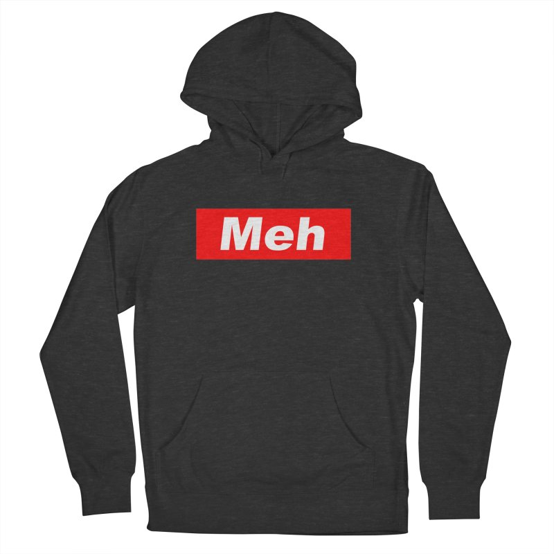 Meh Women's French Terry Pullover Hoody by doombxny's Artist Shop