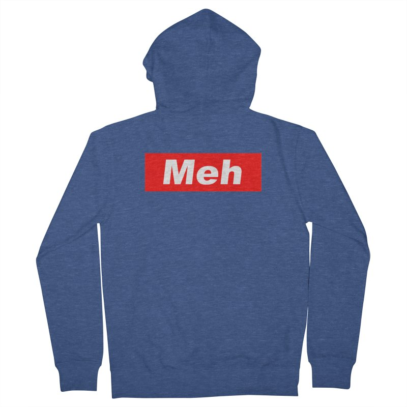 Meh Men's French Terry Zip-Up Hoody by doombxny's Artist Shop