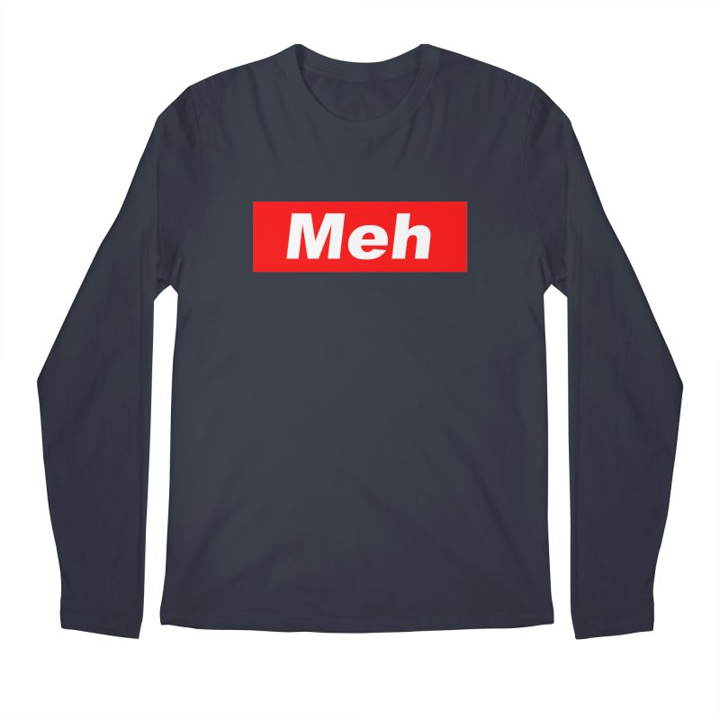 Meh Men's Regular Longsleeve T-Shirt by doombxny's Artist Shop