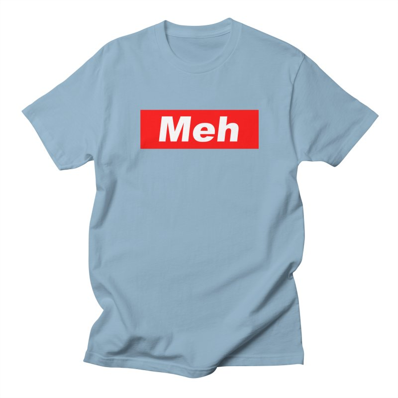 Meh Women's Regular Unisex T-Shirt by doombxny's Artist Shop