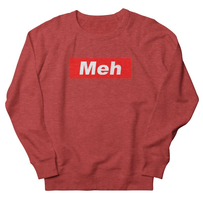 Meh Men's French Terry Sweatshirt by doombxny's Artist Shop