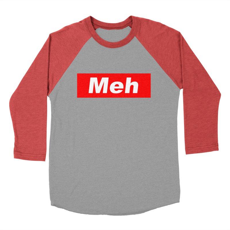 Meh Women's Baseball Triblend T-Shirt by doombxny's Artist Shop