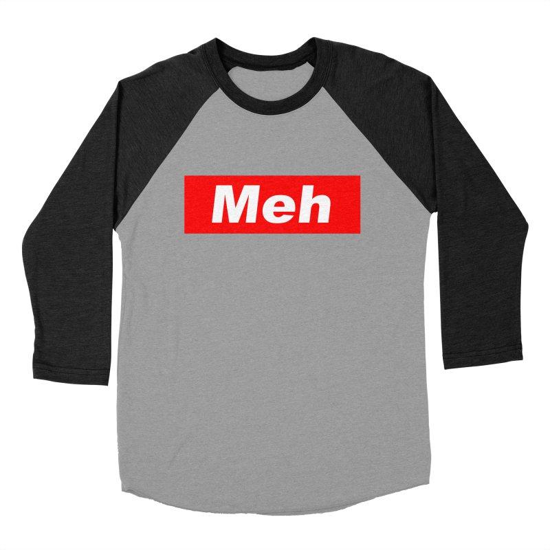 Meh Women's Baseball Triblend Longsleeve T-Shirt by doombxny's Artist Shop