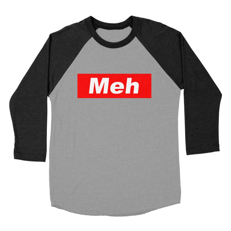 Meh Men's Baseball Triblend Longsleeve T-Shirt by doombxny's Artist Shop