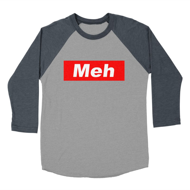 Meh Men's Baseball Triblend Longsleeve T-Shirt by doombxny's Artist Shop