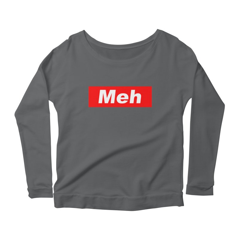 Meh Women's Scoop Neck Longsleeve T-Shirt by doombxny's Artist Shop